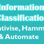 Information Classification: Incentivise, Hammer & Automate